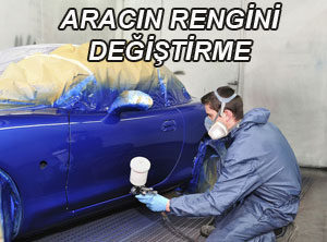 Aracın Rengini Değistime