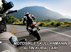 Motosiklet kullanmanın altın kuralları