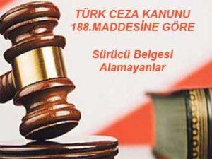 Türk Ceza Kanununun 188.maddesi